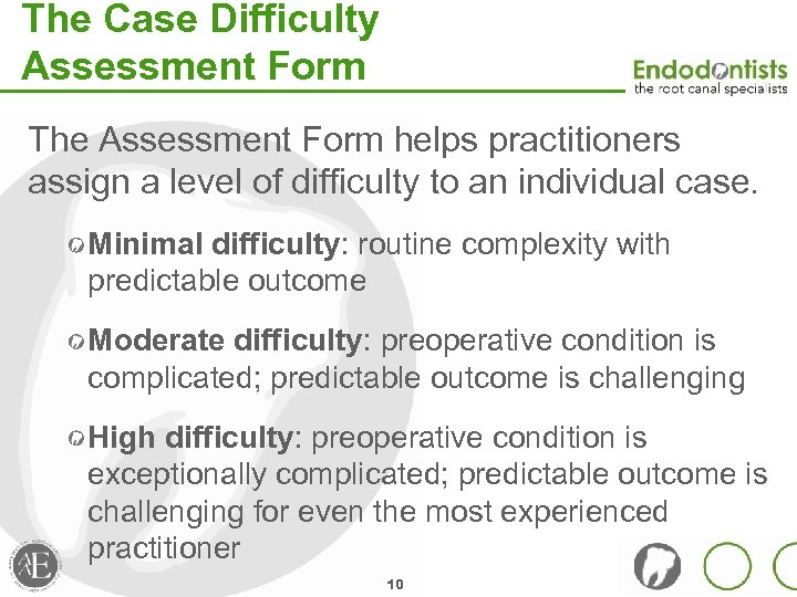 The Case Difficulty Assessment Form The Assessment Form helps practitioners assign a level of