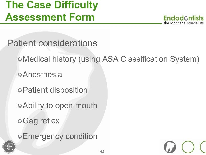 The Case Difficulty Assessment Form Patient considerations Medical history (using ASA Classification System) Anesthesia