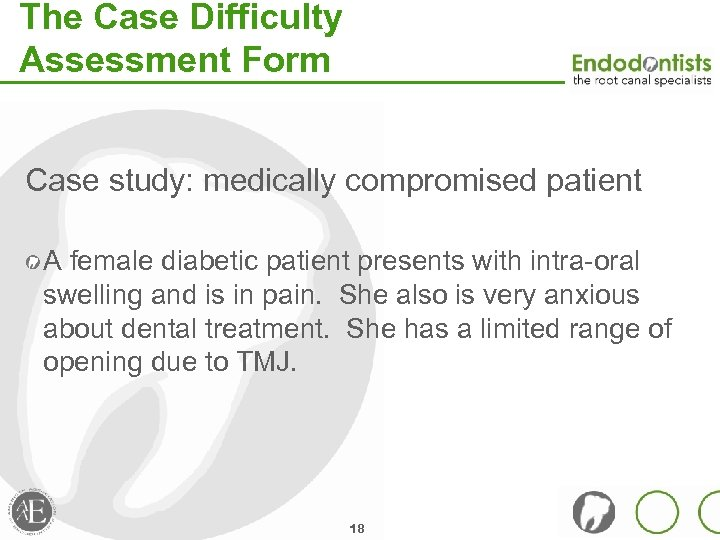 The Case Difficulty Assessment Form Case study: medically compromised patient A female diabetic patient