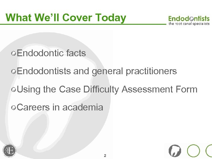 What We'll Cover Today Endodontic facts Endodontists and general practitioners Using the Case Difficulty