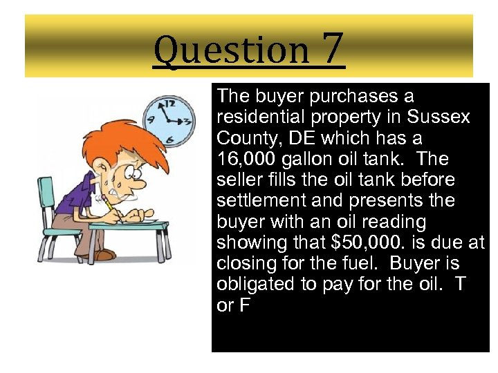 Question 7 The buyer purchases a residential property in Sussex County, DE which has