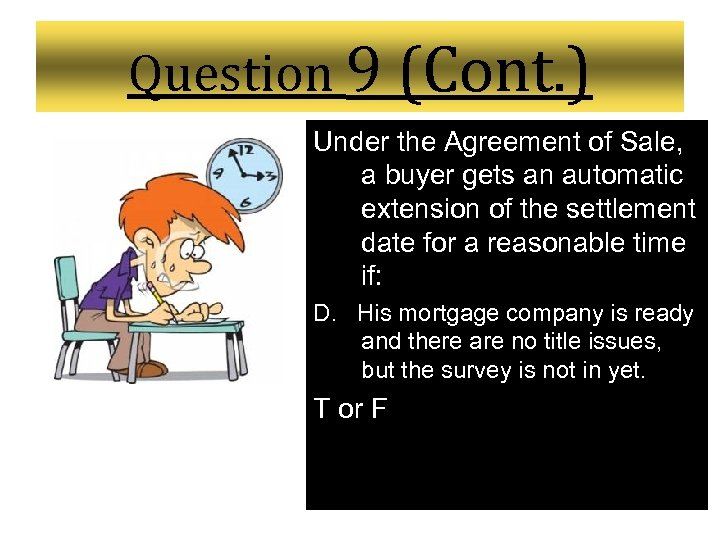 Question 9 (Cont. ) Under the Agreement of Sale, a buyer gets an automatic
