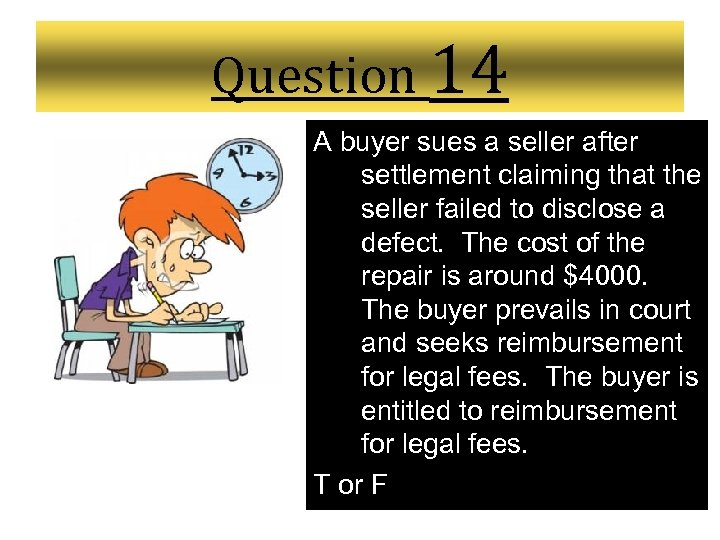 Question 14 A buyer sues a seller after settlement claiming that the seller failed
