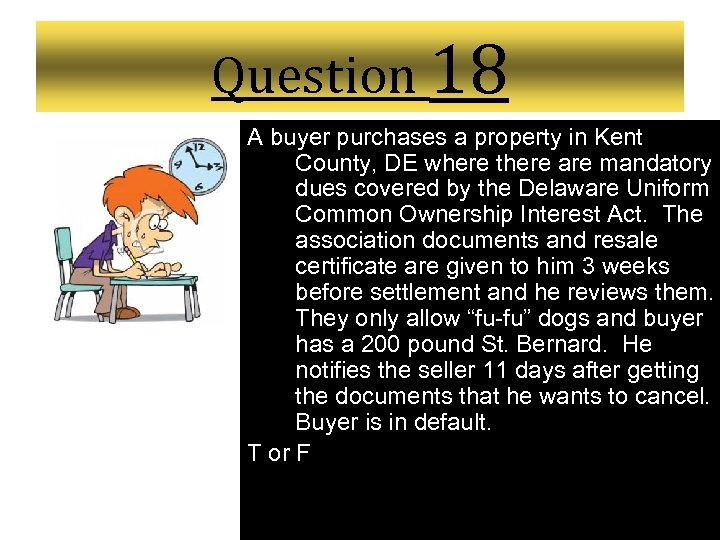 Question 18 A buyer purchases a property in Kent County, DE where there are