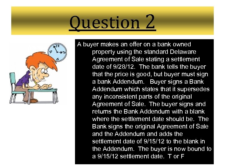 Question 2 A buyer makes an offer on a bank owned property using the