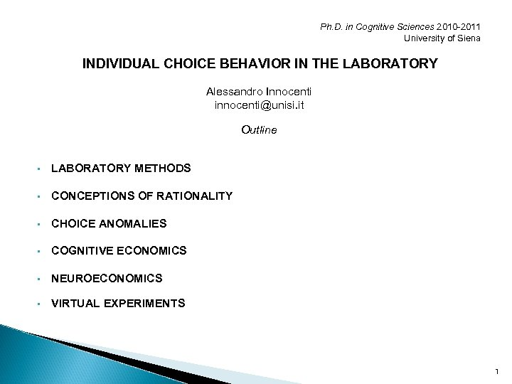 Ph. D. in Cognitive Sciences 2010 -2011 University of Siena INDIVIDUAL CHOICE BEHAVIOR IN