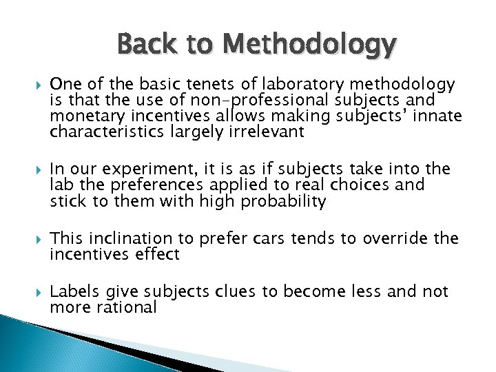 Back to Methodology One of the basic tenets of laboratory methodology is that the