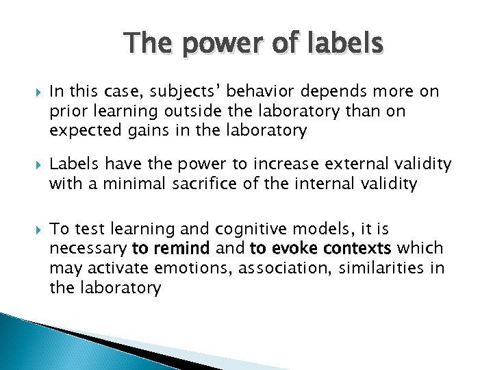 The power of labels In this case, subjects' behavior depends more on prior learning