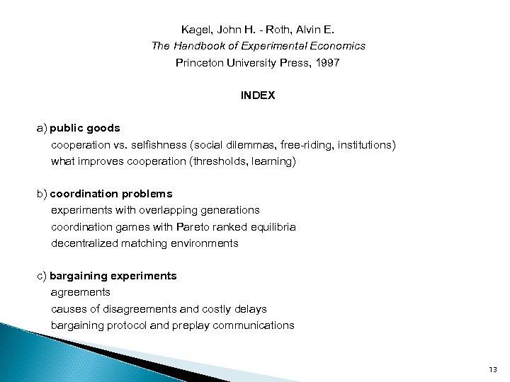 Kagel, John H. - Roth, Alvin E. The Handbook of Experimental Economics Princeton University