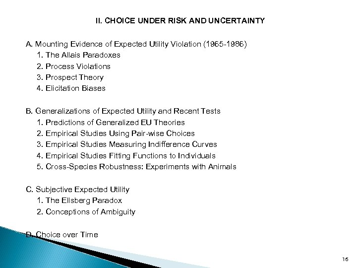 II. CHOICE UNDER RISK AND UNCERTAINTY A. Mounting Evidence of Expected Utility Violation (1965