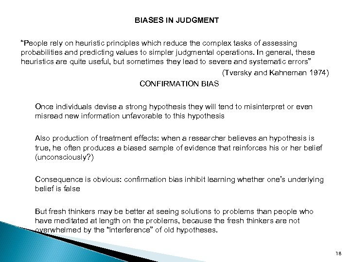 "BIASES IN JUDGMENT ""People rely on heuristic principles which reduce the complex tasks of"