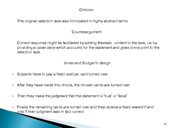 Criticism The original selection task was formulated in highly abstract terms Counterargument Correct response