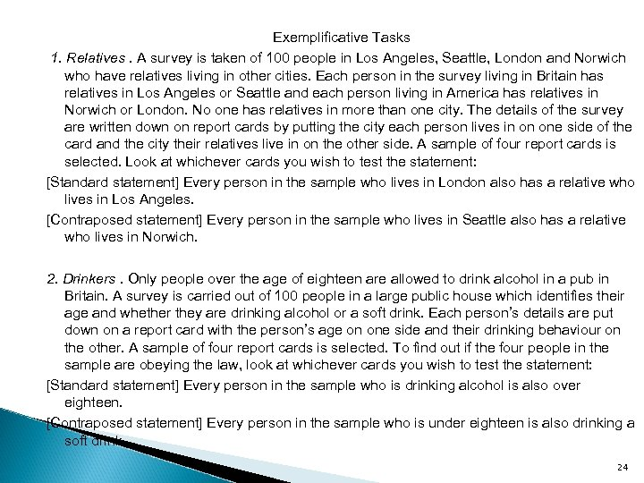 Exemplificative Tasks 1. Relatives. A survey is taken of 100 people in Los Angeles,
