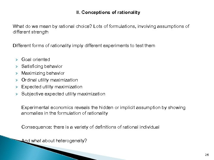 II. Conceptions of rationality What do we mean by rational choice? Lots of formulations,