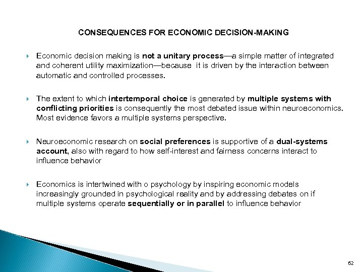 CONSEQUENCES FOR ECONOMIC DECISION-MAKING Economic decision making is not a unitary process—a simple matter