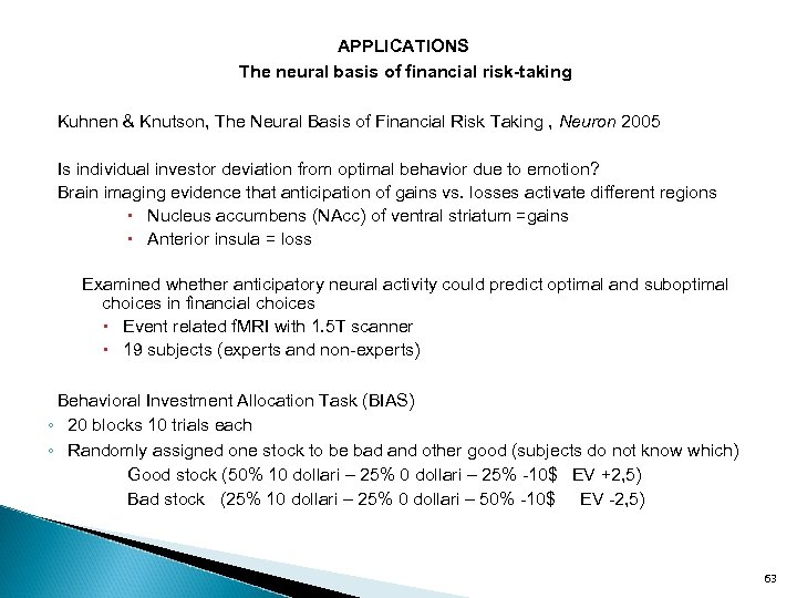 APPLICATIONS The neural basis of financial risk-taking Kuhnen & Knutson, The Neural Basis of