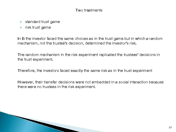 Two treatments standard trust game risk trust game In B the investor faced the