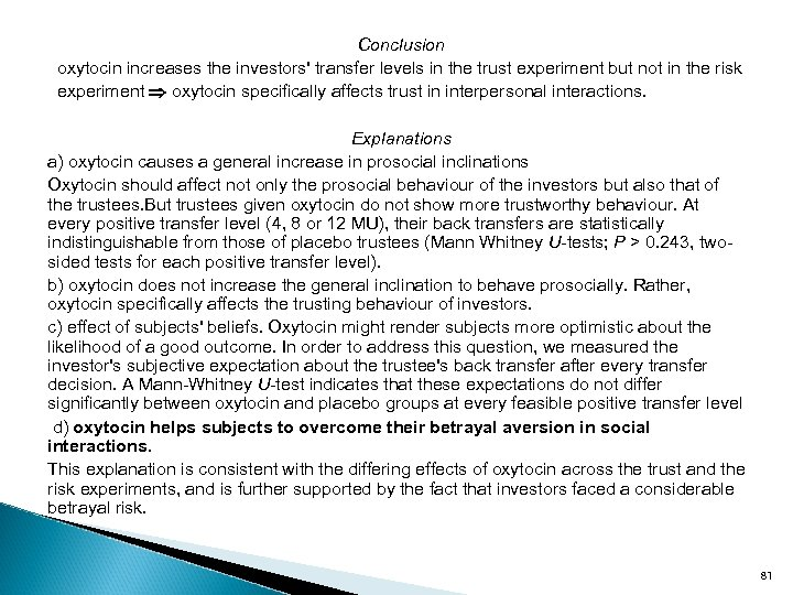 Conclusion oxytocin increases the investors' transfer levels in the trust experiment but not in