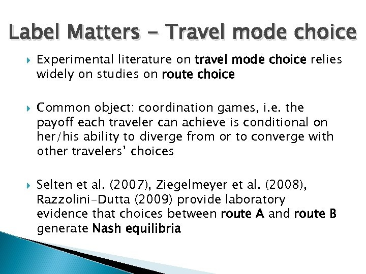 Label Matters - Travel mode choice Experimental literature on travel mode choice relies widely