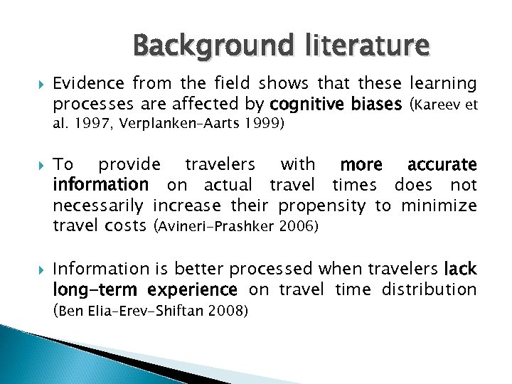 Background literature Evidence from the field shows that these learning processes are affected by