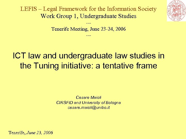 LEFIS – Legal Framework for the Information Society Work Group 1, Undergraduate Studies --Tenerife