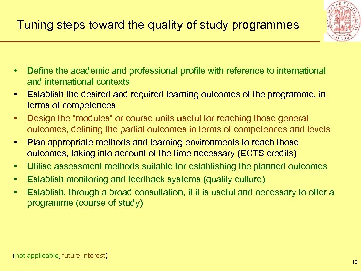 Tuning steps toward the quality of study programmes • • Define the academic and