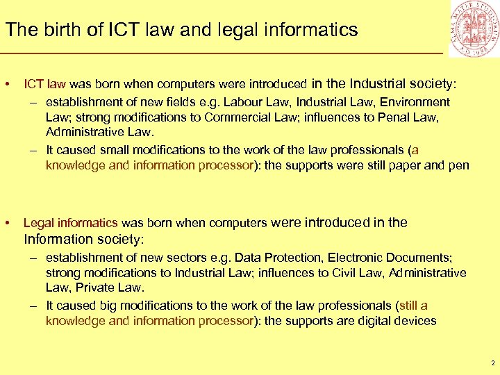 The birth of ICT law and legal informatics • ICT law was born when