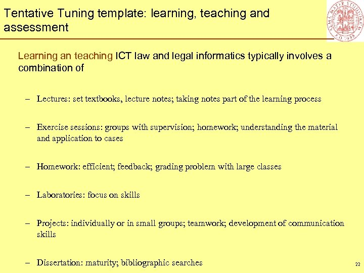 Tentative Tuning template: learning, teaching and assessment Learning an teaching ICT law and legal