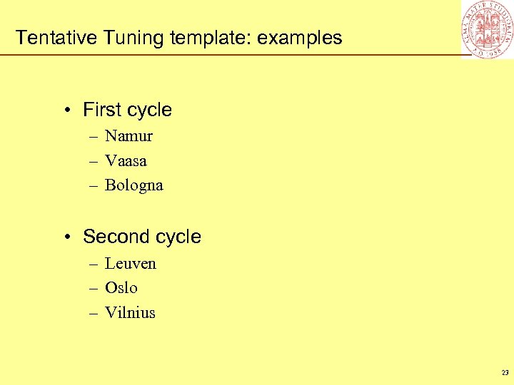 Tentative Tuning template: examples • First cycle – Namur – Vaasa – Bologna •