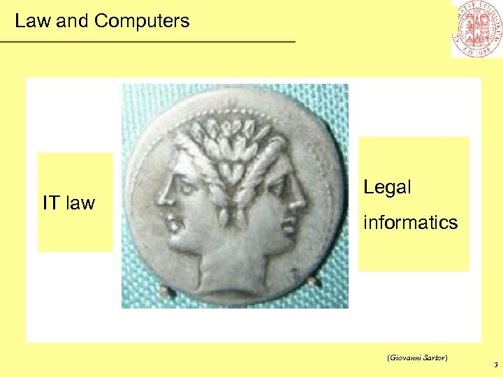 Law and Computers IT law Legal informatics (Giovanni Sartor) 3