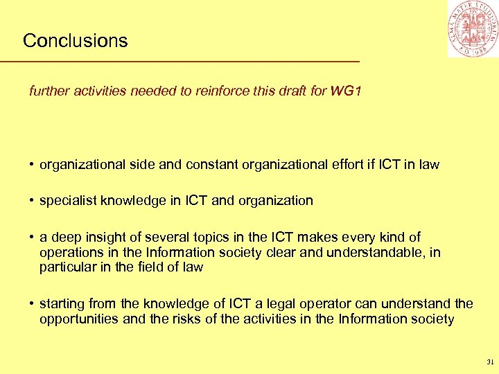 Conclusions further activities needed to reinforce this draft for WG 1 • organizational side