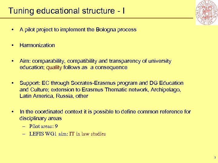 Tuning educational structure - I • A pilot project to implement the Bologna process