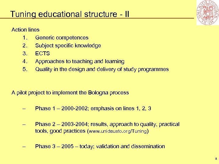 Tuning educational structure - II Action lines 1. Generic competences 2. Subject specific knowledge