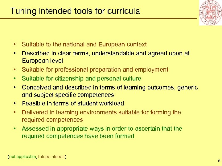 Tuning intended tools for curricula • Suitable to the national and European context •