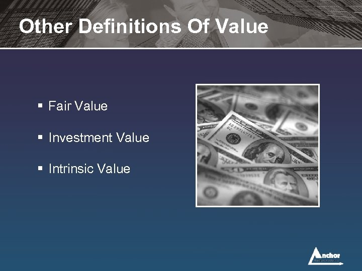 Other Definitions Of Value § Fair Value § Investment Value § Intrinsic Value