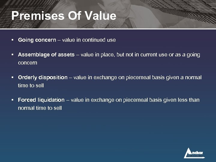 Premises Of Value § Going concern – value in continued use § Assemblage of