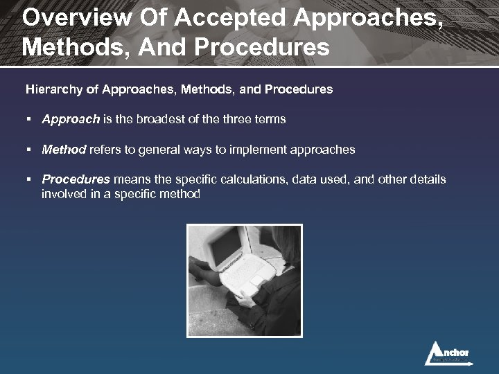 Overview Of Accepted Approaches, Methods, And Procedures Hierarchy of Approaches, Methods, and Procedures §