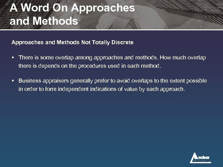A Word On Approaches and Methods Not Totally Discrete § There is some overlap