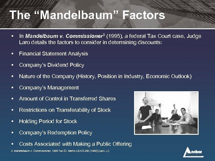 "The ""Mandelbaum"" Factors § In Mandelbaum v. Commissioner 3 (1995), a federal Tax Court"