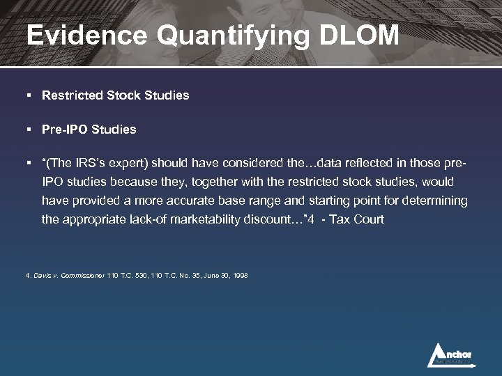 """Evidence Quantifying DLOM § Restricted Stock Studies § Pre-IPO Studies § """"(The IRS's expert)"""