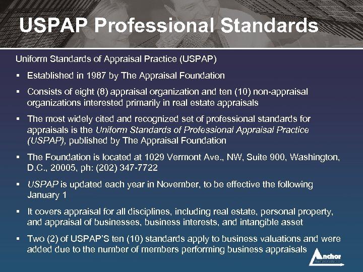 USPAP Professional Standards Uniform Standards of Appraisal Practice (USPAP) § Established in 1987 by