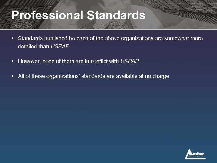 Professional Standards § Standards published be each of the above organizations are somewhat more