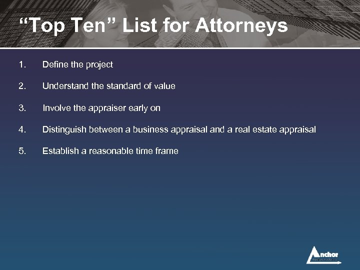 """""""Top Ten"""" List for Attorneys 1. Define the project 2. Understand the standard of"""