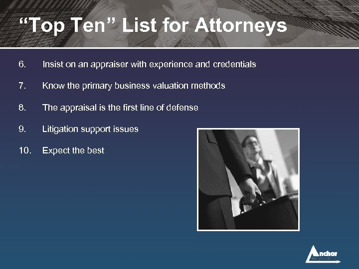 """""""Top Ten"""" List for Attorneys 6. Insist on an appraiser with experience and credentials"""