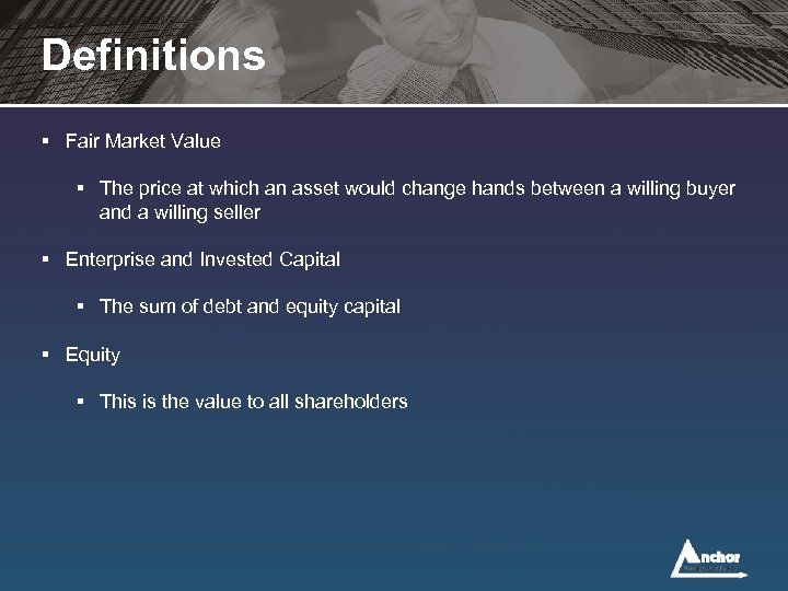 Definitions § Fair Market Value § The price at which an asset would change