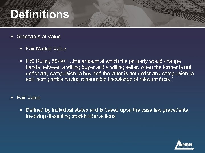 Definitions § Standards of Value § Fair Market Value § IRS Ruling 59 -60