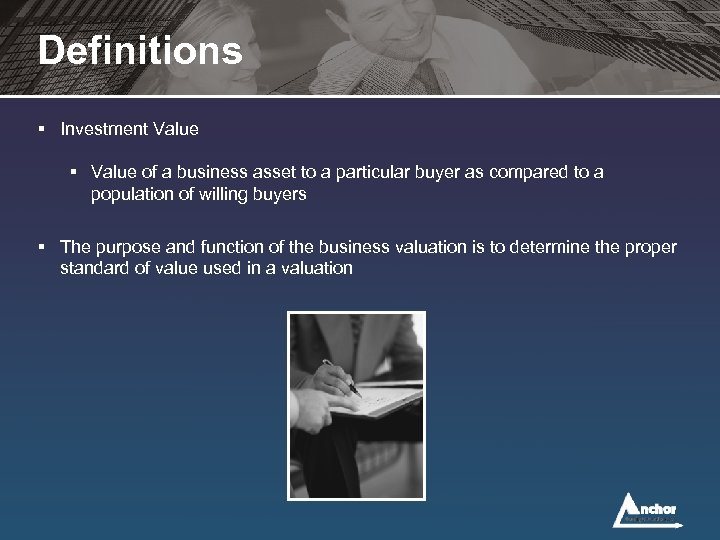 Definitions § Investment Value § Value of a business asset to a particular buyer