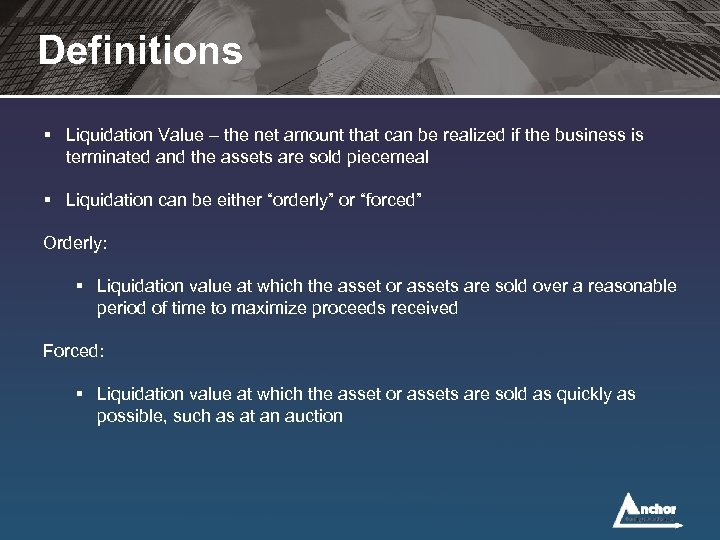 Definitions § Liquidation Value – the net amount that can be realized if the