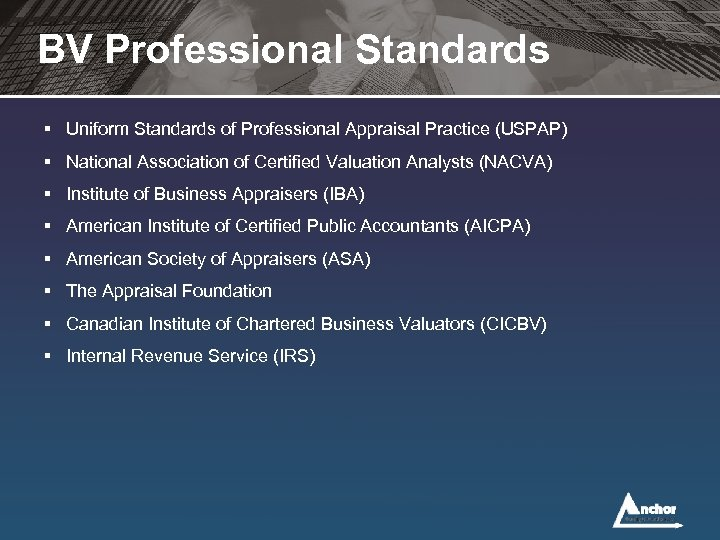 BV Professional Standards § Uniform Standards of Professional Appraisal Practice (USPAP) § National Association