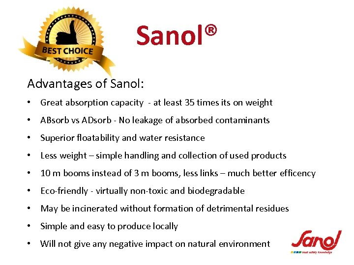 Sanol® Advantages of Sanol: • Great absorption capacity - at least 35 times its